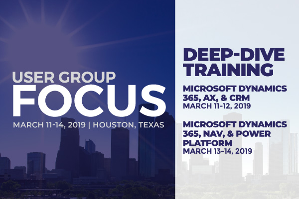 User Group Focus North America 2019 - Houston, Texas | March 11-14, 2019