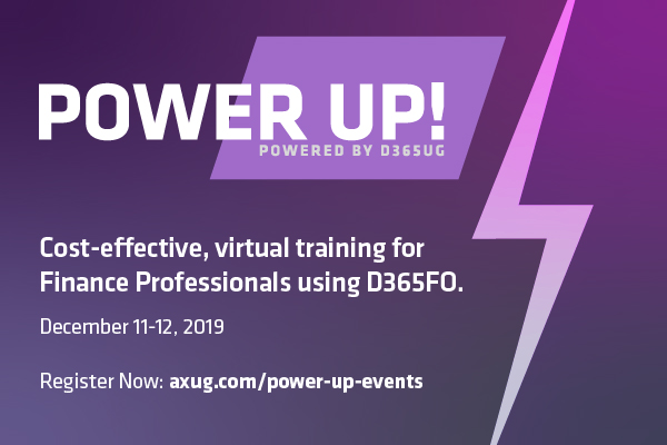 Power UP! Virtual Event – D365FO for Finance Professionals | December 11-12, 2019