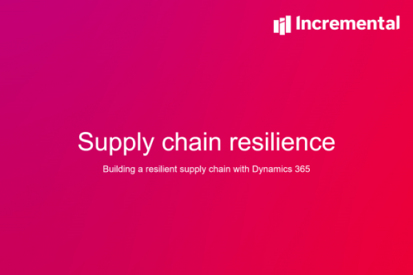 Building a resilient supply chain with Dynamics 365 | September 7, 2020